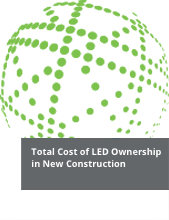 Total Cost of LED Ownership in New Construction